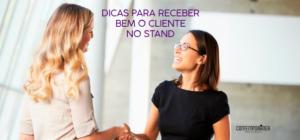 Imagem do post: Dicas essenciais para você receber bem o cliente no seu stand
